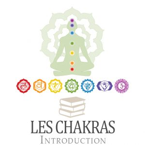 Les Chakras – Introduction